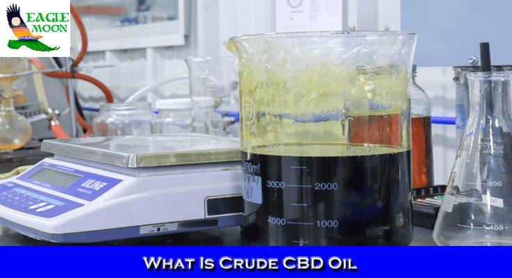 What Is CBD Crude Oil